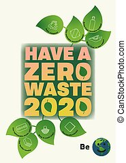 Have a Zero Waste 2020 ecological poster with tips on how to reduce waist