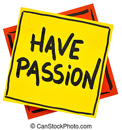 Have passion advice or reminder