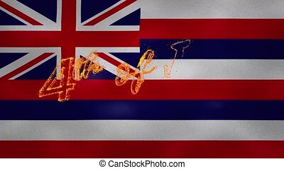 Hawaii flag background for 4th of july sparkling fire lettering, loop