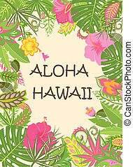 Hawaii summer poster with exotic tropical flowers and leaves