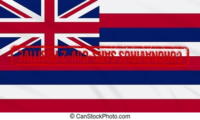 Hawaii US state swaying flag stamped with red positive response to COVID-19, loop