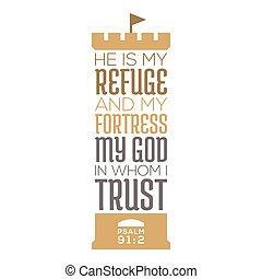 He is my refuge and my fortress, my god in whom i trust, bible quote from psalm 91, typography for print on t shirt or poster