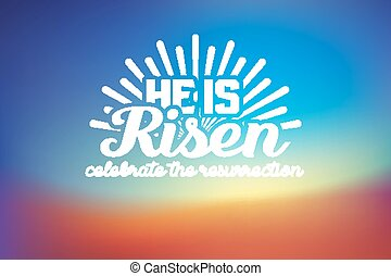 He is risen, celebrate the resurrection. Easter lettering...