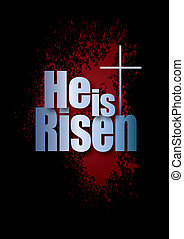 He is Risen Easter graphic with spatter