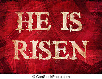 He is Risen - Religious Words in grunge style on grunge ...