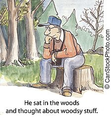 He thought about woodsy stuff