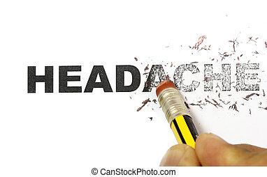 Headache - Word headache being erased by eraser concept.