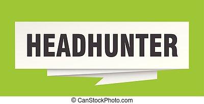 headhunter sign. headhunter paper origami speech bubble....