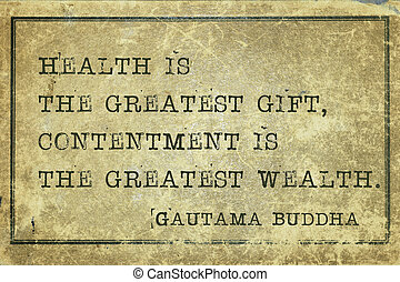 Health is the greatest gift - famous Buddha quote printed on grunge vintage cardboard