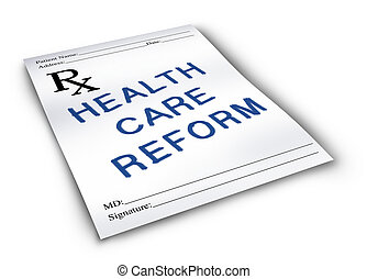 Health care reform for the change to the status quo of the medical insurance and healthcare system on a pharmacy prescription note.
