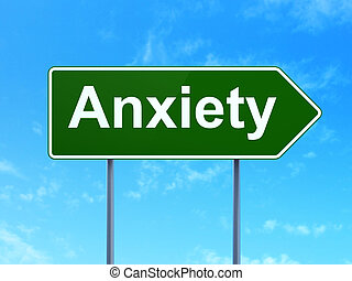 Health concept: Anxiety on road sign background