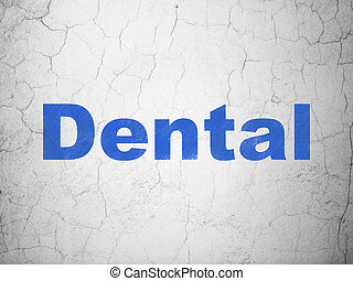 Health concept: Dental on wall background