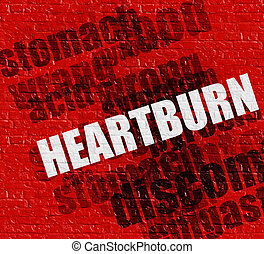 Health concept: Heartburn on the Red Brick Wall .