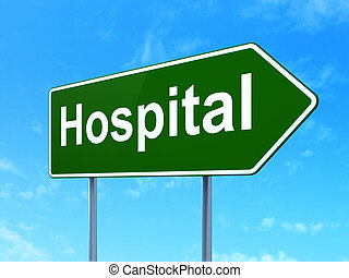 Health concept: Hospital on road sign background