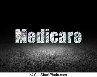 Health concept: Medicare in grunge dark room