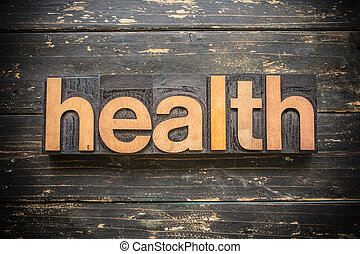 Health Concept Vintage Wooden Letterpress Type Word