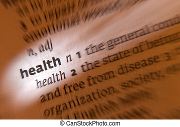 Health - Dictionary Definition - Health - the state of being...