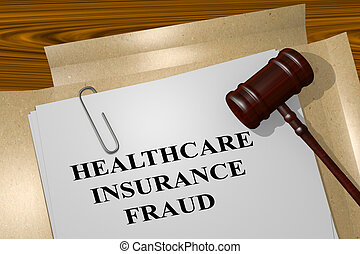 Health Insurance Fraud legal concept - 3D illustration of...