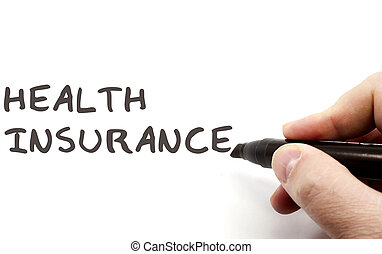 Health Insurance on Dry Erase Board - Health Insurance being...