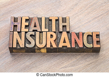 health insurance word abstract in wood type - health ...
