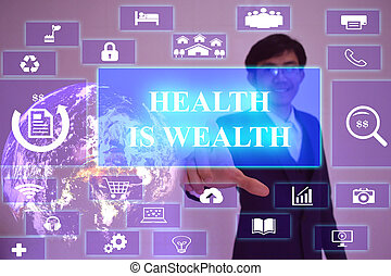 HEALTH IS WEALTH concept presented by businessman touching on virtual screen ,image element furnished by NASA