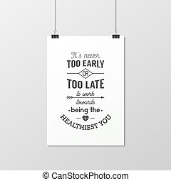 Health quote. Typographical Poster. - It is never too early...
