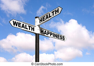 Health Wealth Happiness signpost - Black and white signpost ...