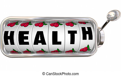 Health Word Slot Machine Wheels Dials Gamble Feel Better