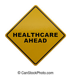 Healthcare Ahead - Yellow Sign with Healthcare Ahead...