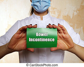 Healthcare concept about Bowel Incontinence with inscription on the piece of paper.