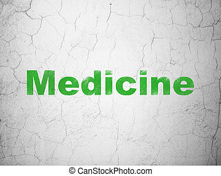 Healthcare concept: Medicine on wall background