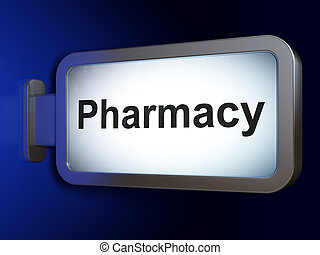 Healthcare concept: Pharmacy on billboard background
