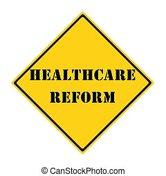 Healthcare Reform Sign - A yellow and black diamond shaped...