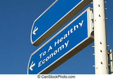 Healthy Economy - Roadsign showing you the way to a healthy...