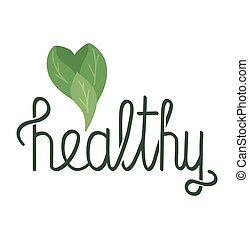 Healthy lettering. Quote with flat heart made of foliage. Useful diet. Calligraphic inscription separately from the background. Natural object