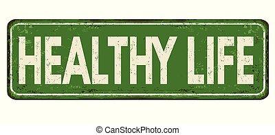 Healthy life vintage rusty metal sign