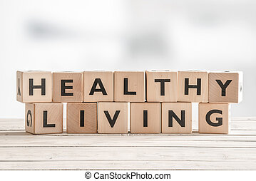 Healthy living sign with wooden cubes