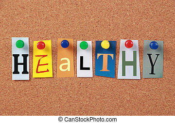 The word Healthy in cut out magazine letters pinned to a corkboard.