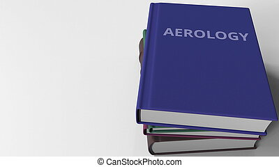 Heap of books on AEROLOGY, 3D rendering