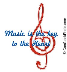 Heart in a musical clef. Music is the key to the heart quote. Abstract vector sign