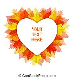 Heart shaped frame made of autumn leaves. Vector. Wreath.