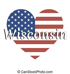 Heart shaped national flag of The United States of America with inscription of state name: Wisconsin in modern style. Vector EPS10 illustration.