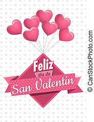 Heart shaped pink balloons holding a square sign with a pink ribbon with the message FELIZ DIA DE SAN VALENTIN - Happy Valentine's Day in Spanish language - on a white background with gray hearts