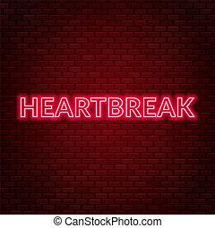 Heartbreak neon lettering. Sad mood. Vector illustration