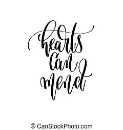 hearts can mend - hand lettering inscription text,...