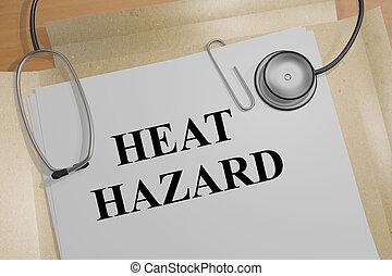Heat Hazard - medical concept - 3D illustration of 'HEAT ...
