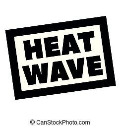 HEAT WAVE stamp on white. Stamps and advertisement labels...