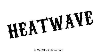 Heatwave rubber stamp. Grunge design with dust scratches. ...