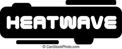 HEATWAVE stamp on white isolated - HEATWAVE stamp on white. ...