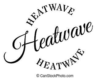 Heatwave typographic stamp. Typographic sign, badge or logo